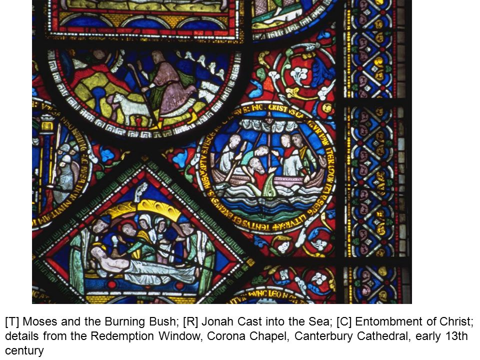 [T] Moses and the Burning Bush; [R] Jonah Cast into the Sea; [C] Entombment of Christ; details from the Redemption Window, Corona Chapel, Canterbury Cathedral, early 13th century